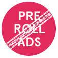 No more pre-roll ads on videos!