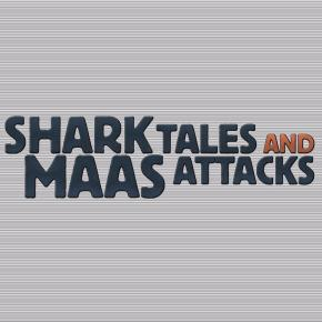 Image of Shark Tales & Maas Attacks